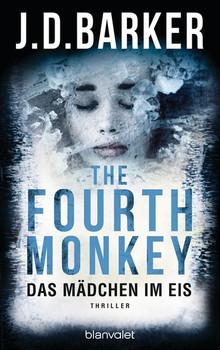The Fourth Monkey - Das Mädchen im Eis. Thriller - J.D. Barker  [Taschenbuch]