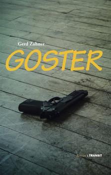 Goster. Roman - Gerd Zahner  [Gebundene Ausgabe]