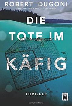 Die Tote im Käfig - Robert Dugoni  [Taschenbuch]