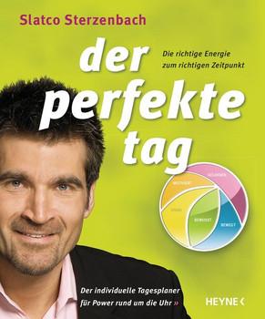 Der perfekte Tag: Die richtige Energie zum richtigen Zeitpunkt - Der individuelle Tagesplaner für Power rund um die Uhr - Sterzenbach, Slatco
