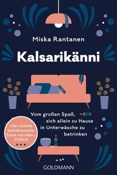 Kalsarikänni. Vom großen Spaß, sich allein zu Hause in Unterwäsche zu betrinken - Miska Rantanen  [Taschenbuch]