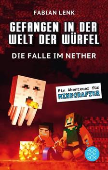 Gefangen in der Welt der Würfel. Die Falle im Nether. Ein Abenteuer für Minecrafter - Fabian Lenk  [Gebundene Ausgabe]