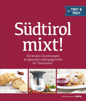 Südtirol mixt! Alpin-mediterrane Lieblingsrezepte für Thermomix® - Ulrike Hilber  [Gebundene Ausgabe]