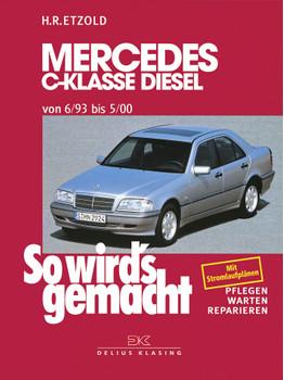 So wird's gemacht. Pflegen - warten - reparieren: So wird's gemacht, Bd.89, Mercedes C-Klasse Diesel von 6/93 bis 5/00 - Hans-Rüdiger Etzold