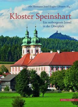 Kloster Speinshart. Ein verborgenes Juwel in der Oberpfalz [Gebundene Ausgabe]