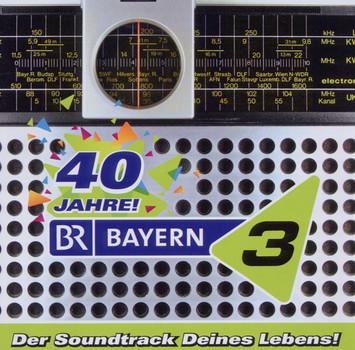 Various - 40 Jahre Bayern 3