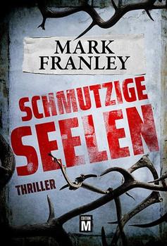 Schmutzige Seelen. Ein Ruben-Hattinger-Thriller - Mark Franley  [Taschenbuch]