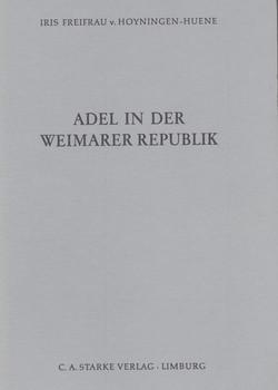 Adel in der Weimarer Republik. Die rechtlich soziale Situation des reichsdeutschen Adels 1918-1933 - Iris von Hoyningen-Huene  [Gebundene Ausgabe]