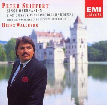 Peter Seiffert - singt Opernarien