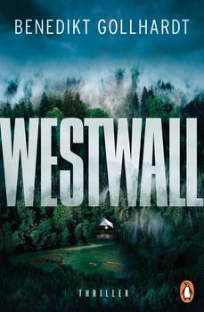 Westwall. Thriller - Benedikt Gollhardt  [Taschenbuch]