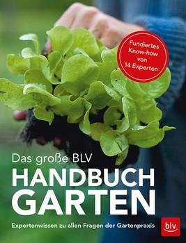 Das große BLV Handbuch Garten. Expertenwissen zu allen Fragen der Gartenpraxis - Wolfram Franke  [Gebundene Ausgabe]