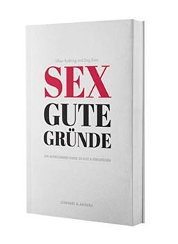 Sex gute Gründe. Ein aufregender Guide zu Lust und Vergnügen - Dag Eian  [Gebundene Ausgabe]