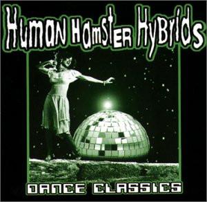 Human Hamster Hybrids - Dance Classics