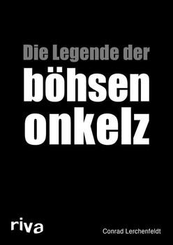 Die Legende der böhsen onkelz - Conrad Lerchenfeldt  [Taschenbuch]
