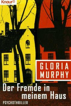 Der Fremde in meinem Haus. - Gloria Murphy