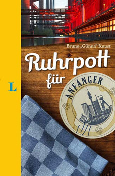 """Langenscheidt Ruhrpott für Anfänger - Der humorvolle Sprachführer für Ruhrpott-Fans - Bruno """"Günna"""" Knust  [Gebundene Ausgabe]"""