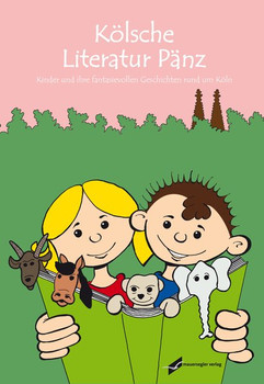 Kölsche Literaur Pänz 2013/2014. Kinder und ihre fantasievollen Geschichten rund um Köln [Gebundene Ausgabe]