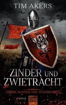 Die Banner von Tenebros - Zinder und Zwietracht. Roman - Tim Akers  [Taschenbuch]