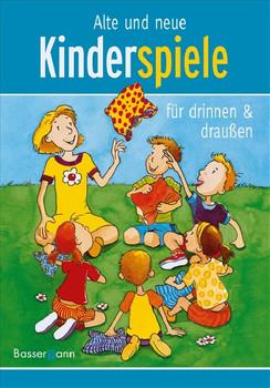 Alte und neue Kinderspiele: für drinnen und draußen - Petra Reinhard