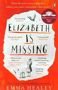 Elizabeth is Missing - Healey, Emma
