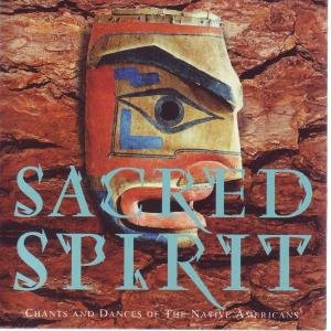 Sacred Spirit - Chants&Dances O.T.Native Ameri