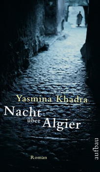 Nacht über Algier - Yasmina Khadra