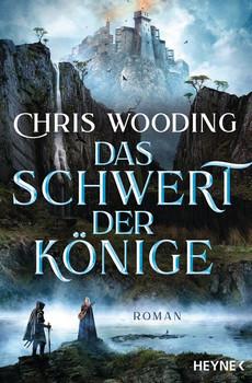 Das Schwert der Könige. Roman - Chris Wooding  [Taschenbuch]