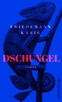 Dschungel. Roman - Friedemann Karig  [Gebundene Ausgabe]