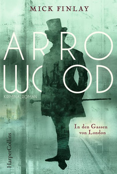 Arrowood - In den Gassen Londons - Mick Finlay  [Taschenbuch]