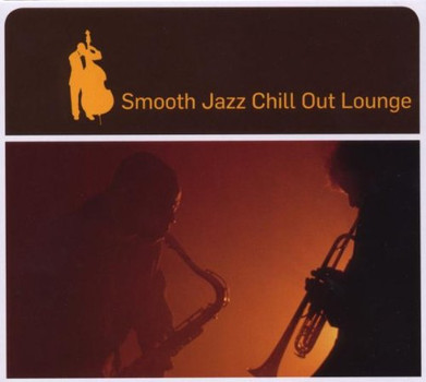Various - Smooth Jazz Chill Out Lounge
