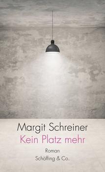 Kein Platz mehr - Margit Schreiner  [Gebundene Ausgabe]