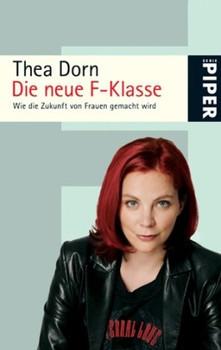 Die neue F-Klasse: Wie die Zukunft von Frauen gemacht wird - Thea Dorn