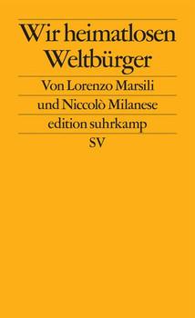 Wir heimatlosen Weltbürger - Lorenzo Marsili  [Taschenbuch]
