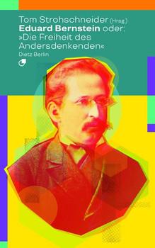 """Eduard Bernstein oder: """"Die Freiheit des Andersdenkenden"""" [Taschenbuch]"""