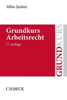 Grundkurs Arbeitsrecht - Abbo Junker  [Taschenbuch]