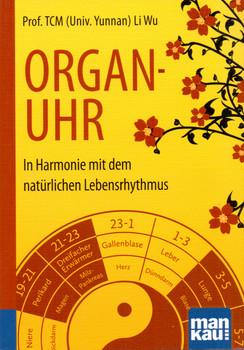 Organuhr - In Harmonie mit dem natürlichen Lebensrhythmus - Prof. TCM Li Wu [Taschenbuch]