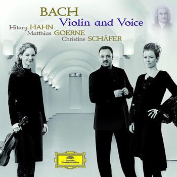 Hilary Hahn - Bach: Violin and Voice