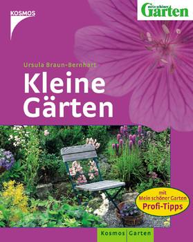 Kleine Gärten: Mit \'Mein schöner Garten\' Profi-Tipps - Ursula Braun ...
