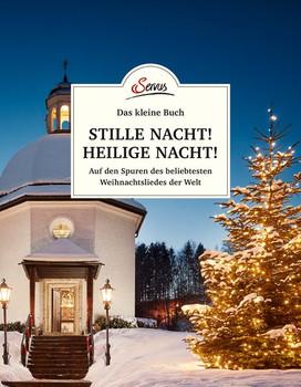 Das kleine Buch: Stille Nacht! Heilige Nacht!. Auf den Spuren des beliebtesten Weihnachtsliedes der Welt - Franziska Lipp  [Gebundene Ausgabe]