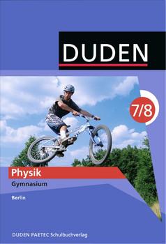 Physik 7/8 Lehrbuch. Berlin Gymnasium: Duden - Lothar Meyer