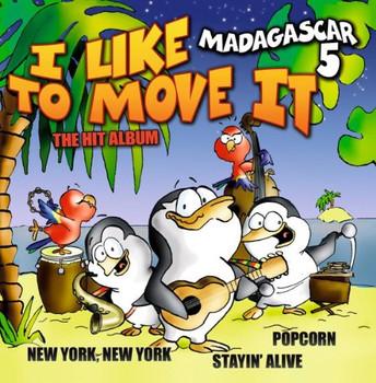 Madagascar 5 - I Like to Move It-the Hit Album