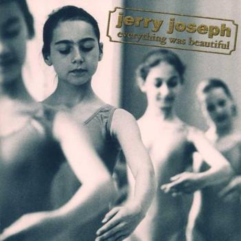 Jerry Joseph - Everything Was Beautiful