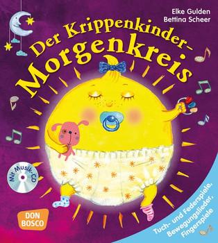 Der Krippenkinder-Morgenkreis. Tuch- und Federspiele, Bewegungslieder, Fingerspiele - Elke Gulden  [Taschenbuch]