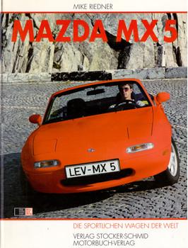 Die sportlichen Wagen der Welt: Mazda MX-5 - Mike Riedner [Gebundene Ausgabe]