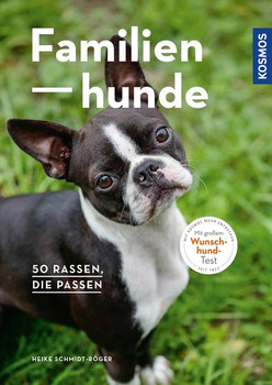 Familienhunde. 50 Rassen, die passen - Heike Schmidt-Röger  [Taschenbuch]