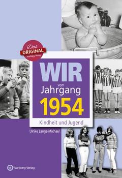 Wir vom Jahrgang 1954 - Kindheit und Jugend - Ulrike Lange-Michael  [Gebundene Ausgabe]