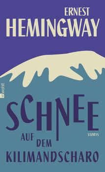 Schnee auf dem Kilimandscharo - Hemingway, Ernest