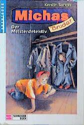 Der Meisterdedektiv / Michas Bruder, - Kerstin Sundh
