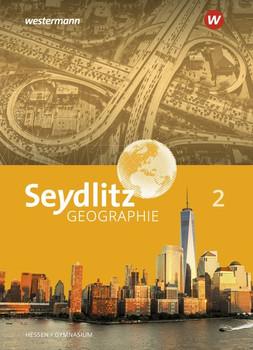 Seydlitz Geographie / Seydlitz Geographie - Ausgabe 2019 für Gymnasien in Hessen. Ausgabe 2019 für Gymnasien in Hessen / Schülerband 2 [Gebundene Ausgabe]