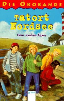 Die Ökobande: Tatort Nordsee - Hans J. Alpers